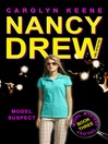 Model Suspect (eBook): Nancy Drew (All New) Girl Detective Series, Book 38; Model Mystery Trilogy, Book 3